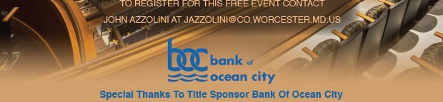 To register for this free event contact John Azzolini at jazzolini@co.worcester.md.us